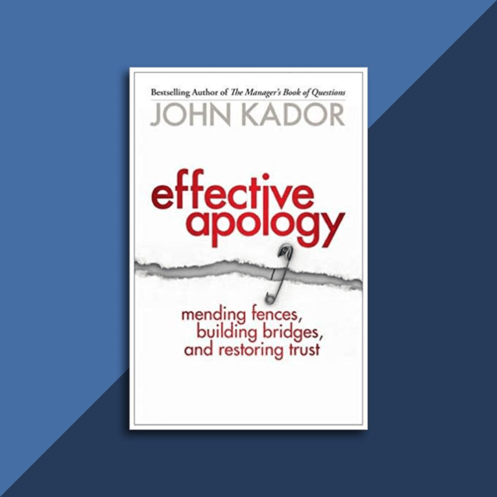Effective Apology by John Kador